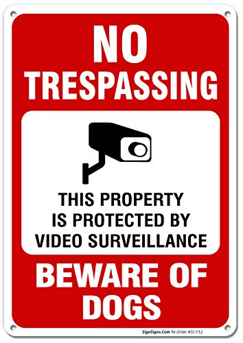 - No Trespassing Sign, Video Surveillance Sign, Beware of Dog Sign, 10x14 Rust Free .040 Aluminum UV Printed, Easy to Mount Weather Resistant Long Lasting Ink Made in USA by SIGO SIGNS