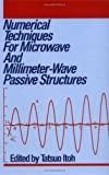 Numerical Techniques for Microwave and Millimeter-Wave Passive Structures, , 0471625639