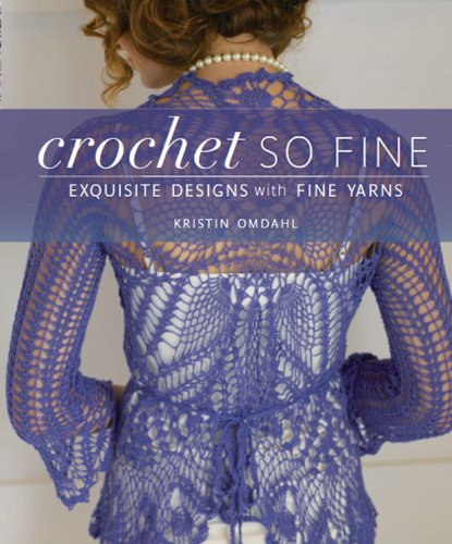 (Crochet So Fine: Exquisite Designs with Fine Yarns)