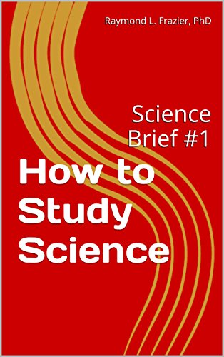 How to Study Science: Science Brief #1 (Science Briefs)