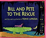Bill and Pete to the Rescue, Tomie dePaola, 0399232087