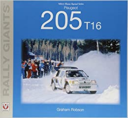 Peugeot 205 T16 (Rally Giants): Amazon.es: Graham Robson: Libros en idiomas extranjeros