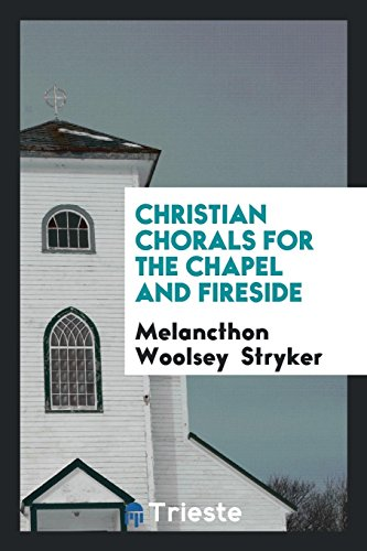 Christian Chorals for the Chapel and Fireside