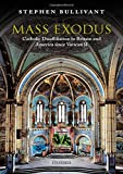 Mass Exodus: Catholic Disaffiliation in Britain and America since Vatican II