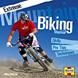 Mountain Biking Skills Manual, Alex Morris, 1844254429