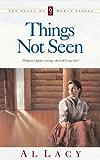 Things Not Seen (Angel of Mercy Series)