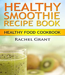 Healthy smoothie recipe book101 best healthy smoothies for weight healthy smoothie recipe book101 best healthy smoothies for weight loss and detox cleanse forumfinder Image collections