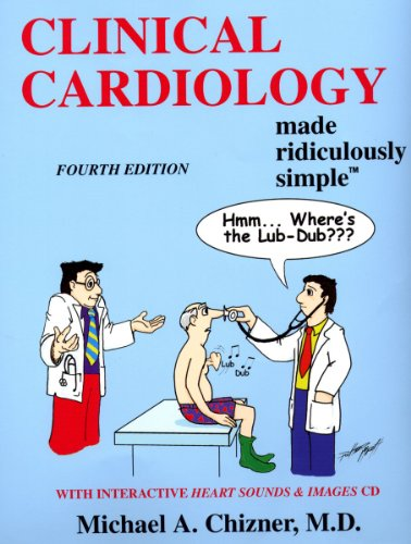 Clinical Cardiology Made Ridiculously Simple (Edition 4) (Medmaster Ridiculously Simple)