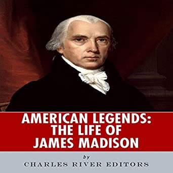 American Legends: The Life of James Madison