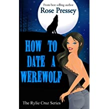 How to Date a Werewolf (Rylie Cruz Series Book 1)