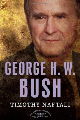 George H  W  Bush  The American Presidents Series  The 41St President  1989 1993