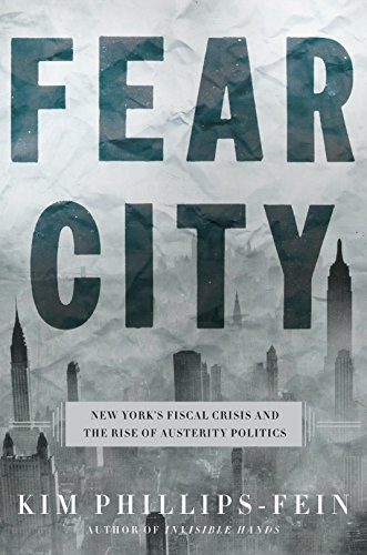Amazon fear city new yorks fiscal crisis and the rise of fear city new yorks fiscal crisis and the rise of austerity politics by phillips fandeluxe Choice Image
