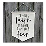 Let Your Faith Be Bigger Than Your Fear Wall Banner - Customize WB149