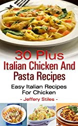 30 Quick, Easy And Healthy Italian Chicken And Pasta Recipes -