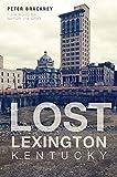 Lost Lexington, Kentucky