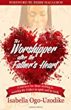 The Worshipper after the Father's Heart, Isabella Ogo-Uzodike, 0989756009