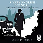 A Very English Scandal: Sex, Lies and a Murder Plot at the Heart of the Establishment | John Preston