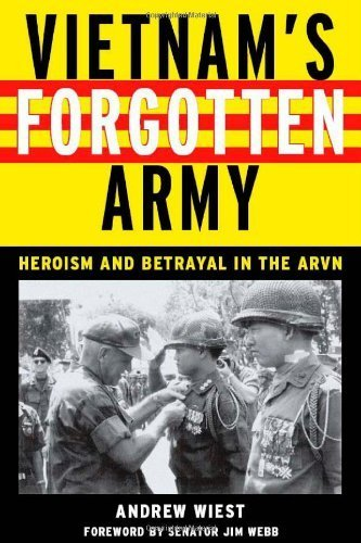 Vietnam's Forgotten Army: Heroism and Betrayal in the ARVN 2ND Edition by Wiest, Andrew; Webb, Jim published by NYU Press
