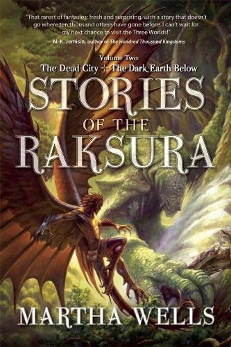 Stories of the Raksura: Volume Two: The Dead City & The Dark Earth Below (The Books of the Raksura) ebook