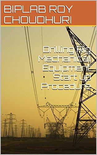 Drilling Rig Mechanical Equipment Start up Procedure
