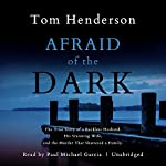 Afraid of the Dark | Tom Henderson