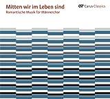 Romantic Music for Men's Choir (Mitten wir im Leben sind) (Carus Classics Series) by Collegium Vocale Limburg (2013-08-03)