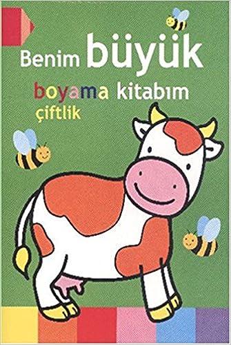 Benim Buyuk Boyama Kitabim Ciftlik Kolektif 9786051006635 Amazon