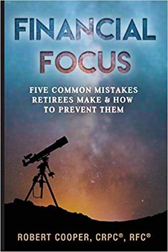 51792f3add9aed Financial Focus  Five Common Mistakes Retirees Make and How to Prevent  Them  Robert D. Cooper  9781717216304  Amazon.com  Books