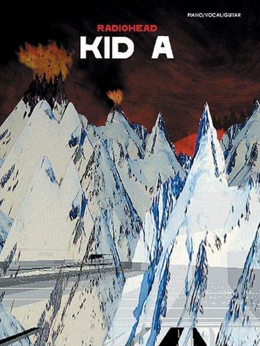 Read Online Radiohead - Kid A: Piano/Vocal/Guitar/Guitar Tab pdf epub