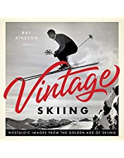 Vintage Skiing: Nostalgic Images from the Golden Age of Skiing