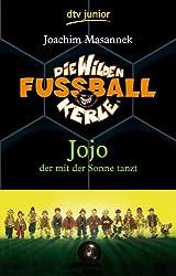 Die Wilden Fußballkerle Band 11: Jojo der mit der Sonne tanzt