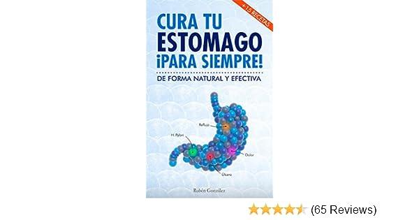 cura tu estomago para siempre de forma natural y efectiva incluye 15 recetas spanish edition