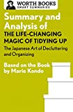 img - for Summary and Analysis of The Life-Changing Magic of Tidying Up: The Japanese Art of Decluttering and Organizing: Based on the Book by Marie Kondo (Smart Summaries) book / textbook / text book