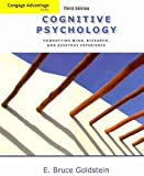 Cengage Advantage Books: Cognitive Psychology : Connecting Mind, Research and Everyday Experience, Goldstein, E. Bruce, 0495914975