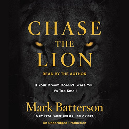 Chase the Lion: If Your Dream Doesn't Scare You, It's Too Small Audiobook [Free Download by Trial] thumbnail