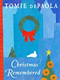 Christmas Remembered, Tomie dePaola, 0399246223