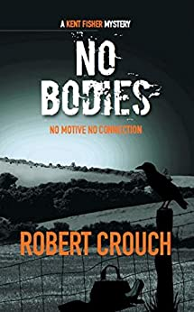 No Bodies (The Kent Fisher Mysteries Book 2) by [Crouch, Robert]
