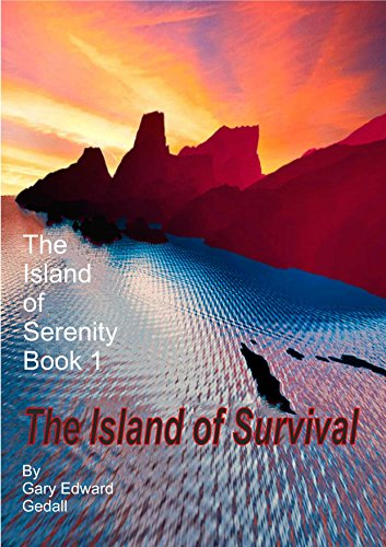 The Island of Serenity Book 1: Survival (The Island of Serenity Part 1 Destruction)