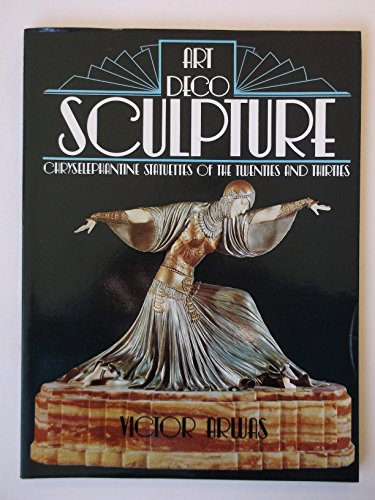 Art Deco Sculpture: Chryseloephantine Statues of the Twenties and ()