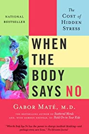 When the Body Says No: The Cost of Hidden Stress (English Edition)