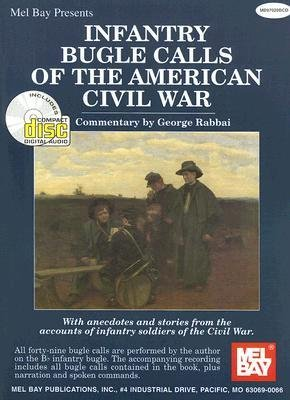 ([(Mel Bay Presents Infantry Bugle Calls of the American Civil War)] [Author: George Rabbai] published on (July, 1998))