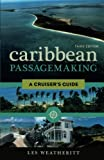 Caribbean Passagemaking: A Cruiser s Guide