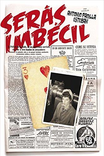 SERÁS IMBÉCIL (AOXOMOXOA): Amazon.es: PADILLA ESTEBAN, ANTONIO: Libros