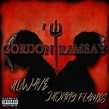 Gordon Ramsay (feat. Jhonny Flames) [Explicit]