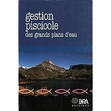 Gestion piscicole des grands plans d'eau (Hydrobiologie et aquaculture) (French Edition)