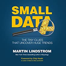 Small Data: The Tiny Clues That Uncover Huge Trends Audiobook by Martin Lindstrom Narrated by Ricco Fajardo