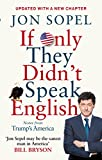 If Only They Didn't Speak English: Notes from Trump's America