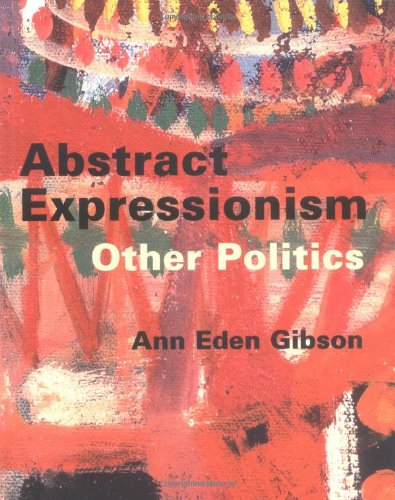Abstract Expressionism: Other Politics -
