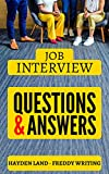 Job Interview Questions and Answers: A to Z Job Interview Preparation - Cover Letter - Resume Guide - Job Interview (Job Interview Strategy, Interview Guide, How to Answer Job Interview, Follow Up)