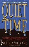 Quiet Time, Stephanie Kane, 0553581740